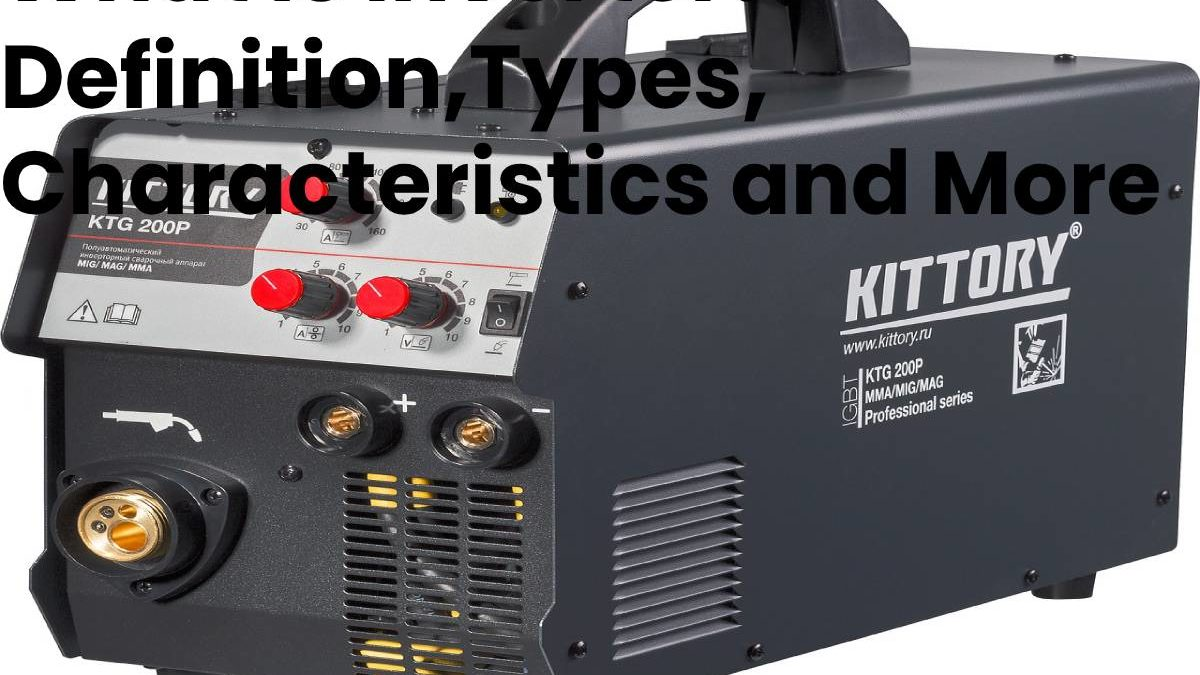 What is Inverter? – Definition,Types, Characteristics and More