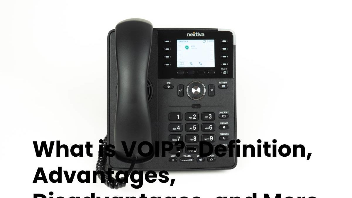 What is VOIP?-Definition, Advantages, Disadvantages, and More