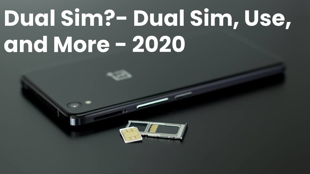 What is the iPhone with Dual Sim?- Dual Sim, Use, and More