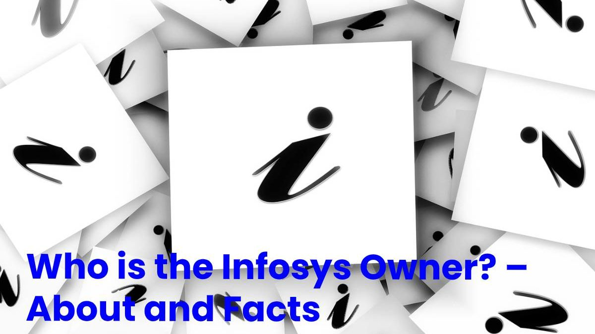 Who is the Infosys Owner? – About and Facts