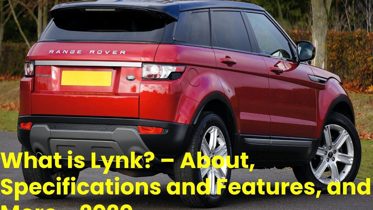 What is Lynk? – About, Specifications and Features, and More