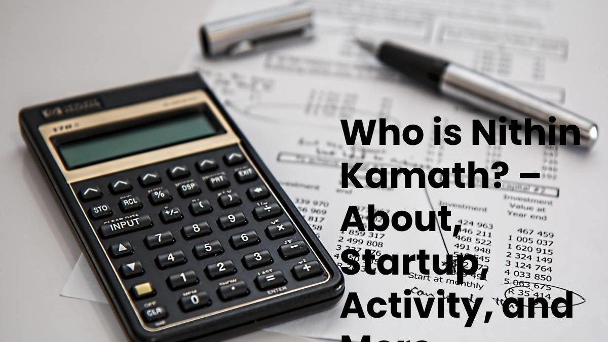 Who is Nithin Kamath? – About, Startup, Activity, and More