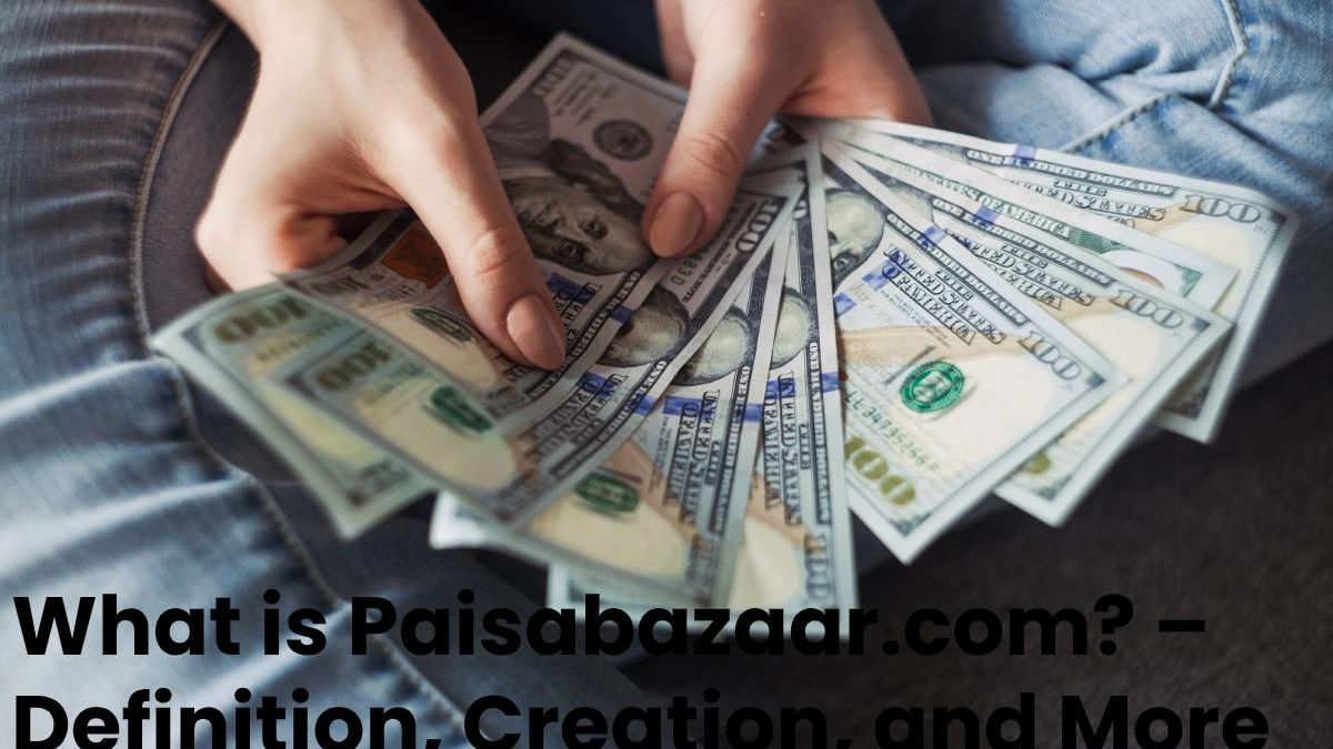 What is Paisabazaar.com? – Definition, Creation, and More