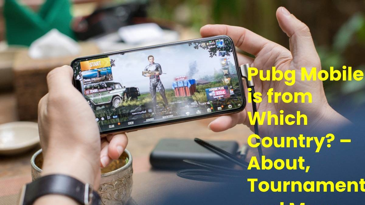 Pubg Mobile is from Which Country? – About, Tournament, and More