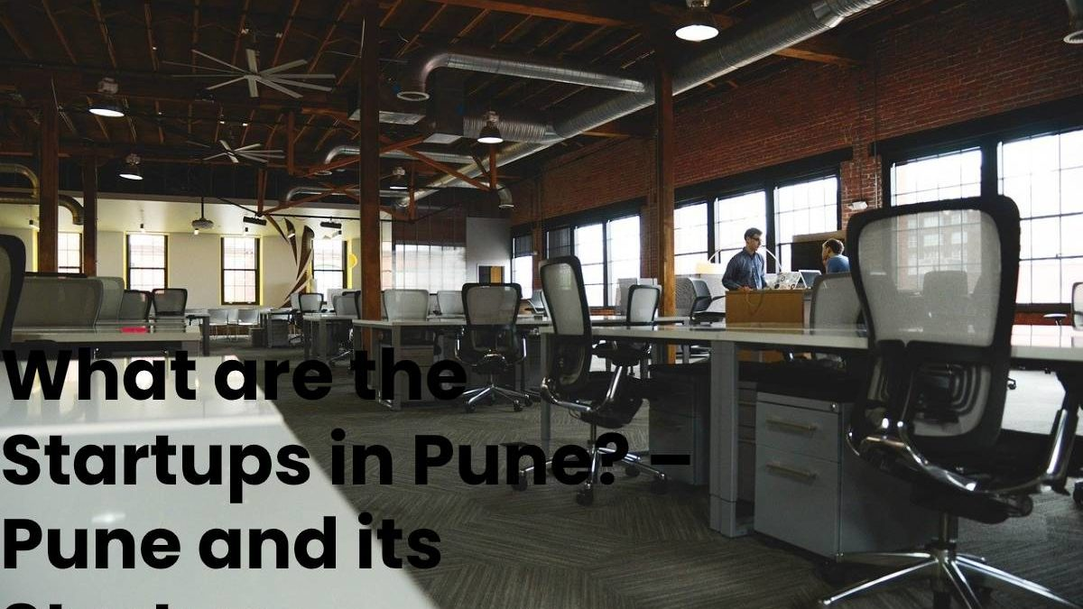 What are the Startups in Pune? – Pune and its Startups