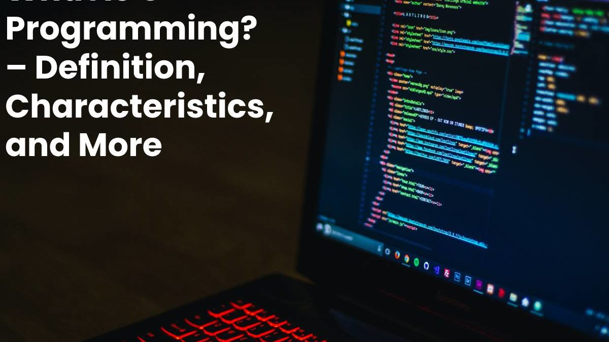 What is C++ Programming? – Definition, Characteristics, and More