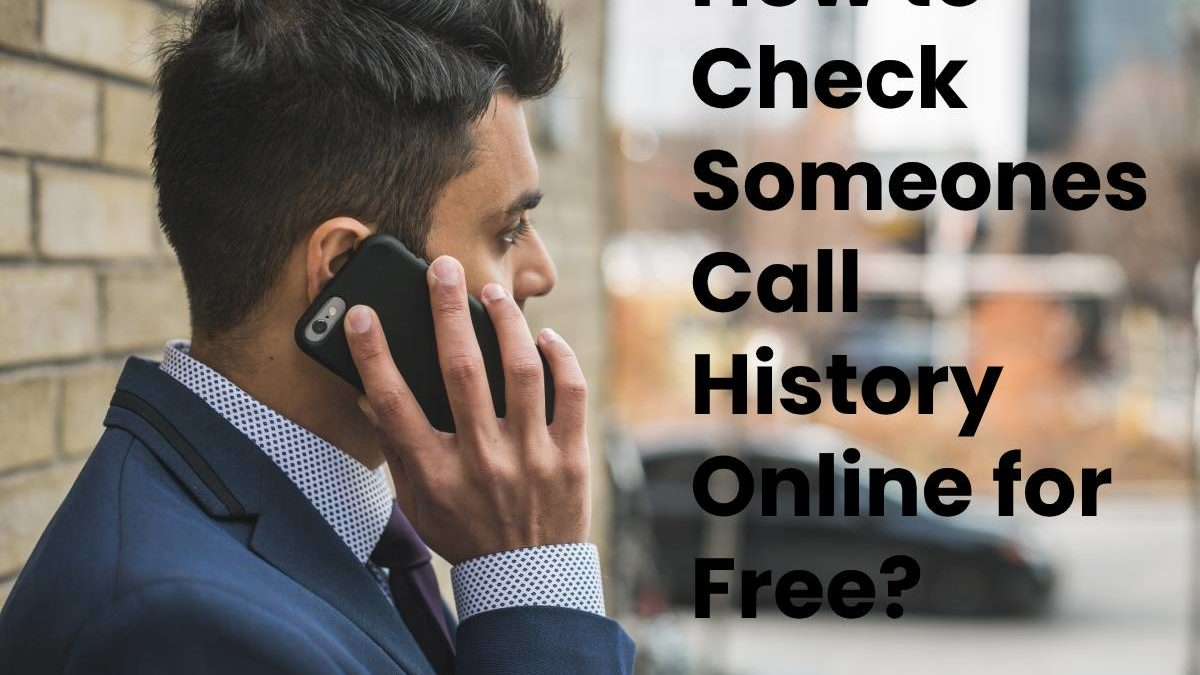 How to Check Someones Call History Online for Free?
