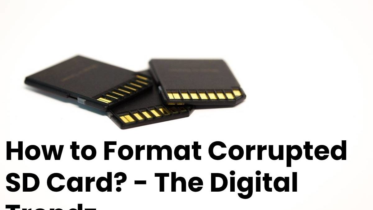 How to Format Corrupted SD Card?
