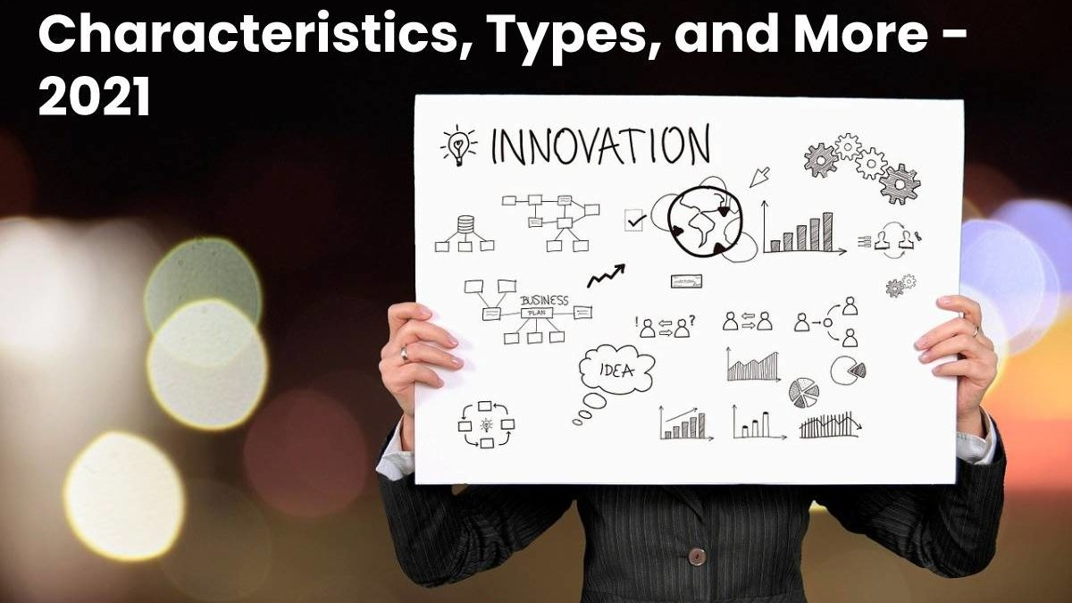 What is Innovation? – Definition, Characteristics, Types, and More