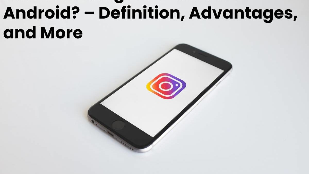 What is Instagram Dark Mode Android? – Definition, Advantages, and More