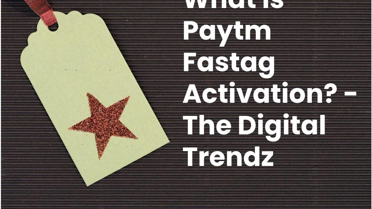 What is Paytm Fastag Activation?