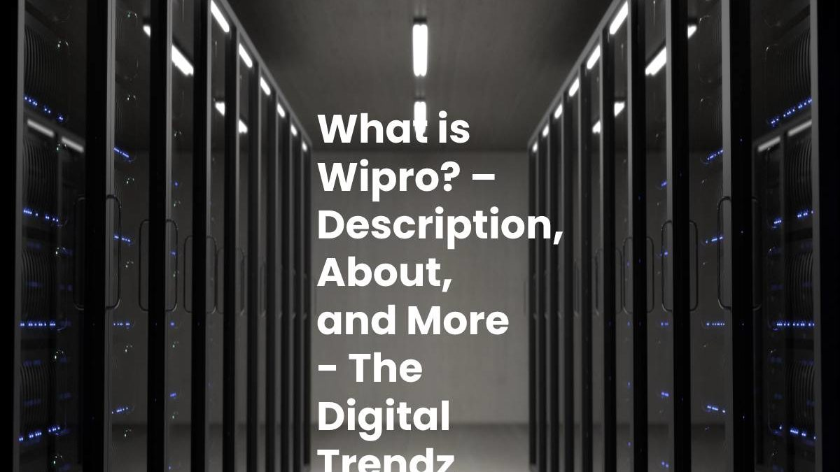What is Wipro? – Description, About, and More