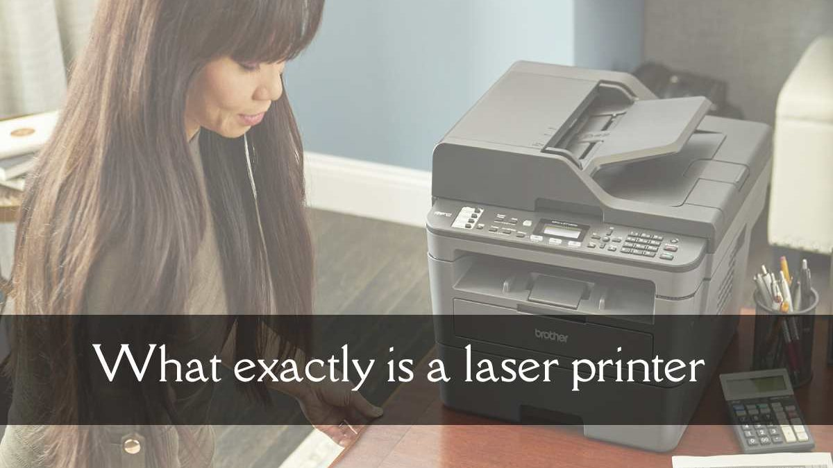 What Exactly is a Laser Printer?