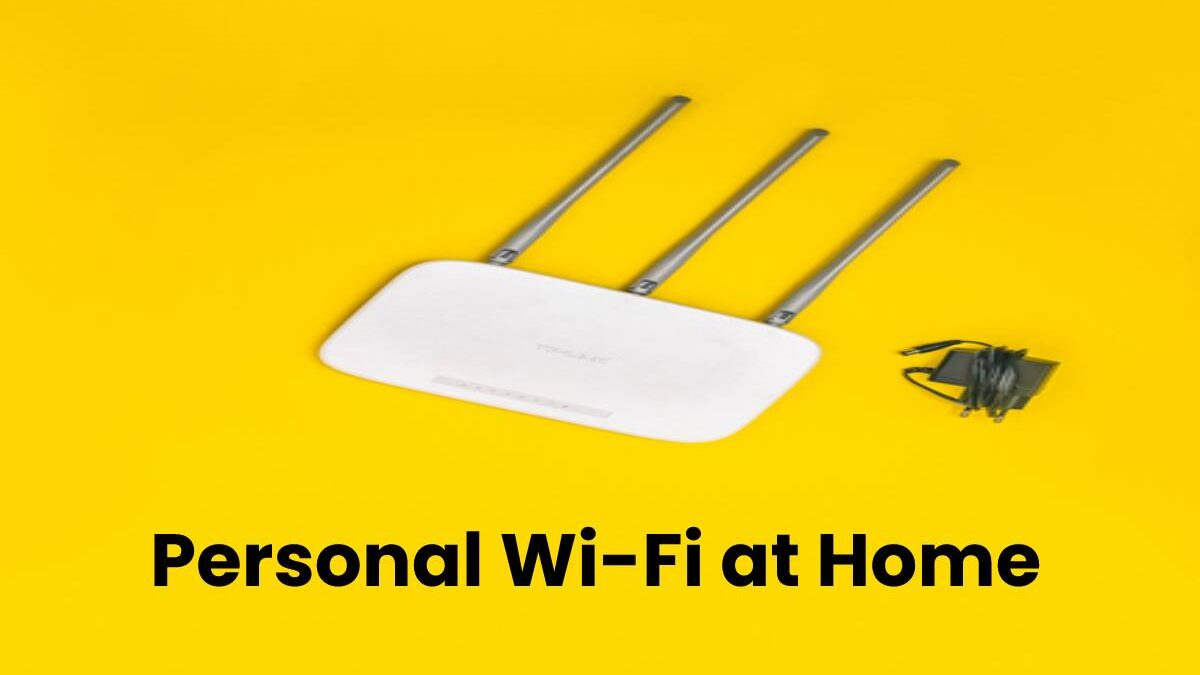 5 Ways to Secure Your Personal Wi-Fi at Home