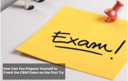 How Can You Prepare Yourself to Crack the CBAP Exam on the First Try